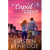 The Cupid Caper : A Sweet Valentine's Day Story of Faith, Love, and Small-Town Holidays (Holiday Hearts Romance Book 2)