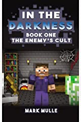 In the Darkness (Book 1): The Enemy's Cult (An Unofficial Minecraft Book for 15 Years Old and Above) Kindle Edition
