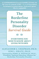 The Borderline Personality Disorder Survival Guide: Everything You Need to Know About Living with BPD Kindle Edition