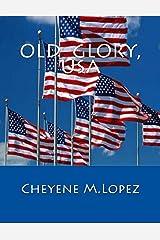 Old Glory, USA: From USA To World Kindle Edition