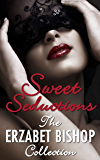 Sweet Seductions: The Erzabet Bishop Collection