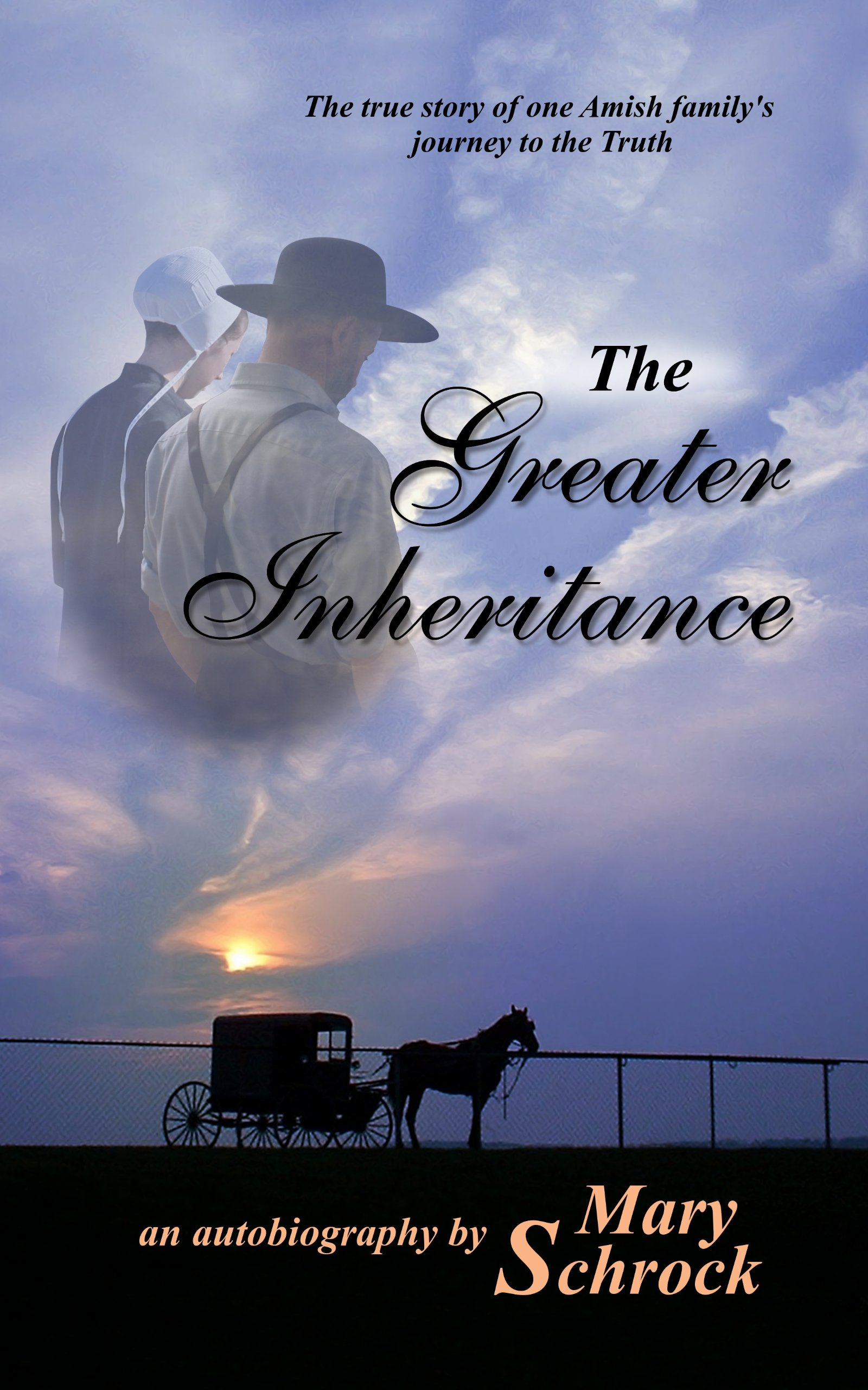The Greater Inheritance: The True Story of an Amish Family's Journey To the Truth ebook