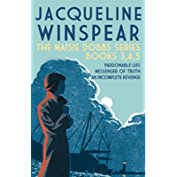 The Maisie Dobbs series - Books 3, 4, 5: Pardonable Lies; Messenger of Truth; An Incomplete Revenge