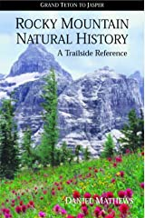 Rocky Mountain Natural History: Grand Teton to Jasper Paperback