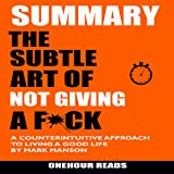 Summary: The Subtle Art of Not Giving a F*ck: A