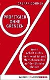 Profitgier ohne Grenzen: Wenn Arbeit nichts mehr wert ist und Menschenrechte auf der Strecke bleiben