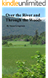 Over the River and Through the Woods: A story of one family's survival