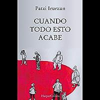 Cuando todo esto acabe (Especial Confinamiento) (Spanish Edition)