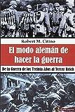 EL MODO ALEMÁN DE HACER LA GUERRA