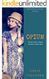 Opium: a haunting novel of love, ambition and destiny (20TH CENTURY STORIES Book 3)