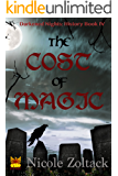 The Cost of Magic (Darkened Nights: History Book 4)