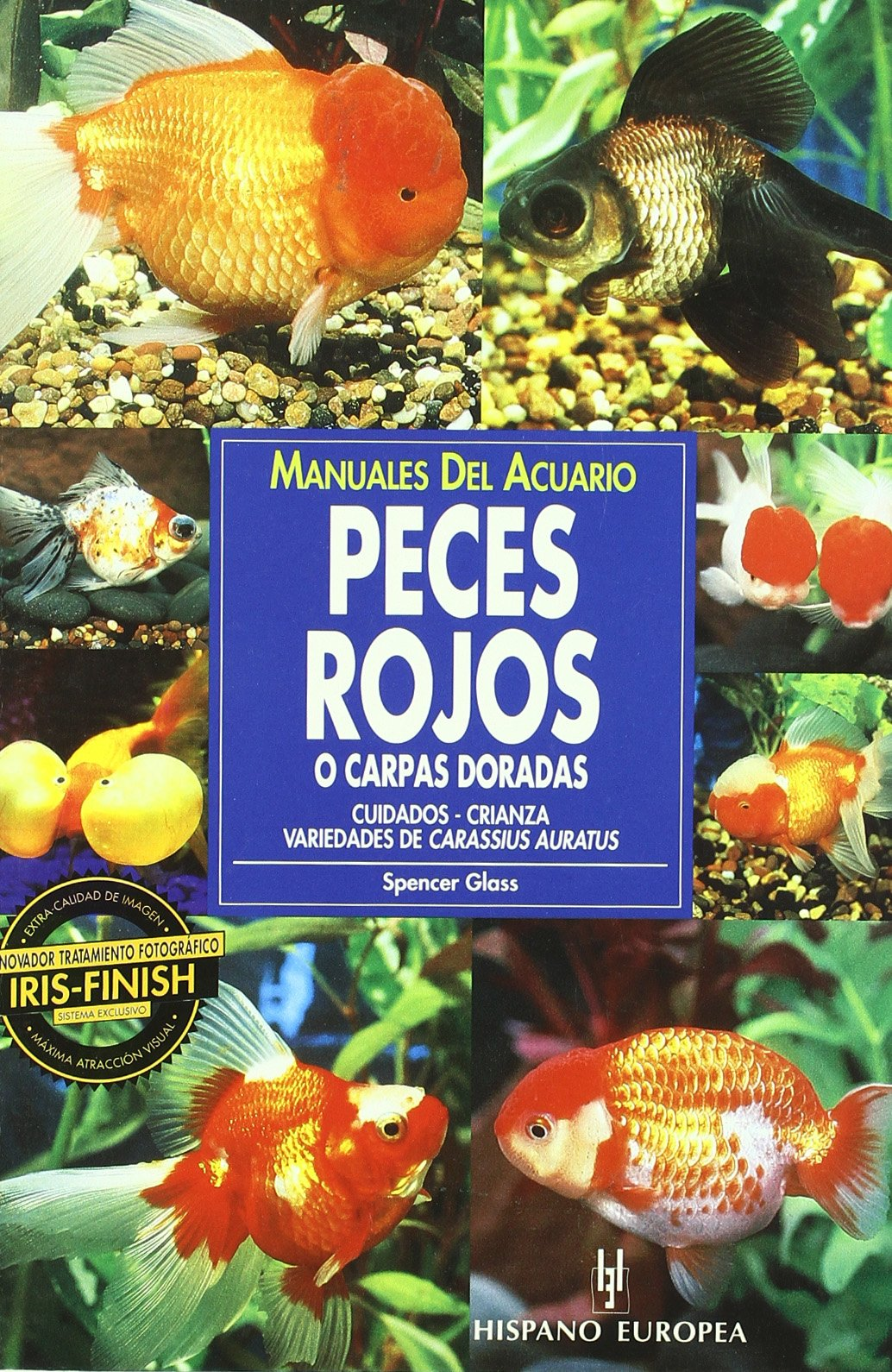 Peces rojos o Carpas doradas/ Goldfish: Cuidados, Crianza. Variedades De Carassius Auratus/ Keeping and Breeding them in Captivity (Manuales del Acuario/ Aquarium Guides) (Spanish Edition)