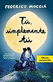 Tú, simplemente tú (Volumen independiente) (Spanish Edition)