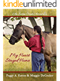 My Heart Stayed Home (An Eaton Creek Adventure Book 2)