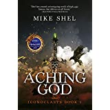 Aching God (Iconoclasts Book 1)