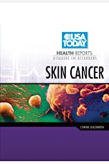 Skin Cancer (USA Today Health Reports: Diseases and Disorders) Library Binding