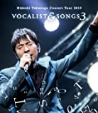 Concert Tour 2015 VOCALIST & SONGS 3 [Blu-ray]
