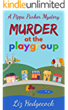 Murder At The Playgroup (Pippa Parker Mysteries Book 1) (English Edition)