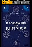 A descoberta das bruxas (Trilogia das Almas Livro 1)
