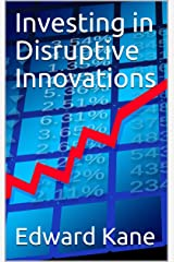 Investing in Disruptive Innovations Kindle Edition