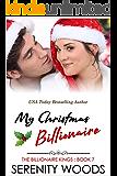 My Christmas Billionaire (The Billionaire Kings Book 7)