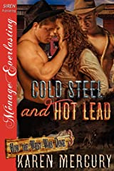 Cold Steel and Hot Lead [How the West Was Done 3] (Siren Publishing Menage Everlasting) Paperback