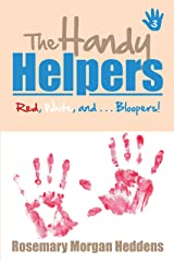 The Handy Helpers: Red, White, and Bloopers!: Red, White, and . . . Bloopers! Kindle Edition