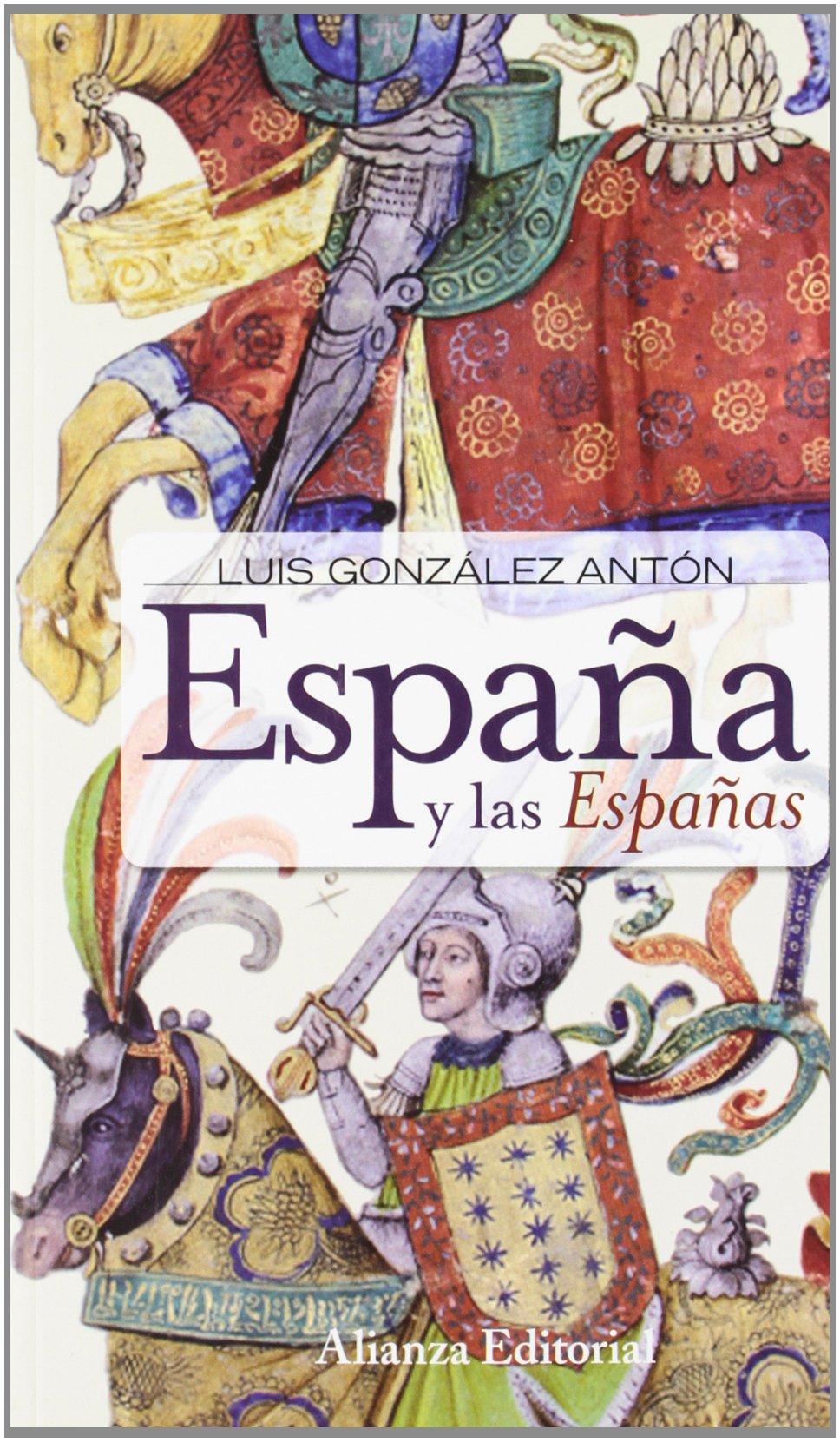 España y las Españas: Nacionalismos y falsificación de la Historia ...