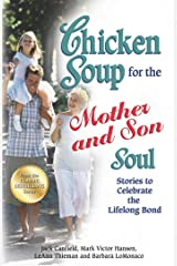 Chicken Soup for the Mother and Son Soul: Stories to Celebrate the Lifelong Bond Kindle Edition