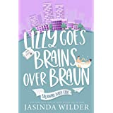 Lizzy Goes Brains Over Braun (Billionaire Baby Club Book 1)