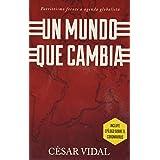 Un Mundo Que Cambia: Patriotismo Frente a Agenda Globalista (Spanish Edition)