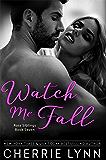 Watch Me Fall (Ross Siblings Book 7)