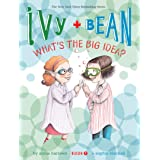 Ivy and Bean What's the Big Idea? (Book 7): (Best Friends Books for Kids, Elementary School Books, Early Chapter Books) (Ivy