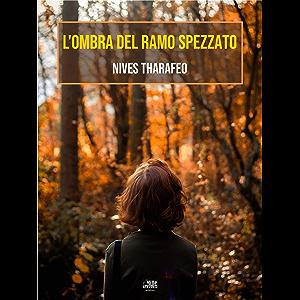 L'ombra del ramo spezzato (Italian Edition)