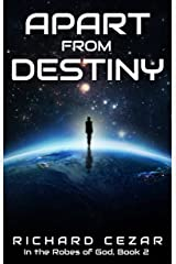 Apart from Destiny (In The Robes of God Book 2) Kindle Edition