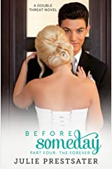 Before Someday- Part Four: The Forever (Double Threat Series Book 8)
