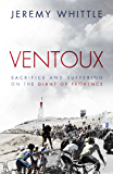 Ventoux: Sacrifice and Suffering on the Giant of Provence (English Edition)
