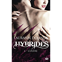 Colère: Hybrides, T6 (French Edition)