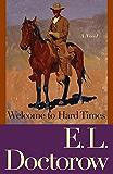 Welcome to Hard Times: A Novel