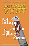 Mary Had A Little Scam: A Gotcha Detective Agency Mystery (English Edition)