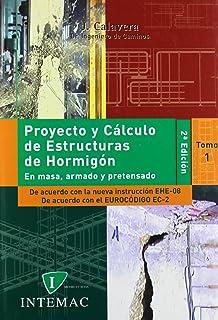 Proyecto y calculo de estructuras de hormigon armado para ...