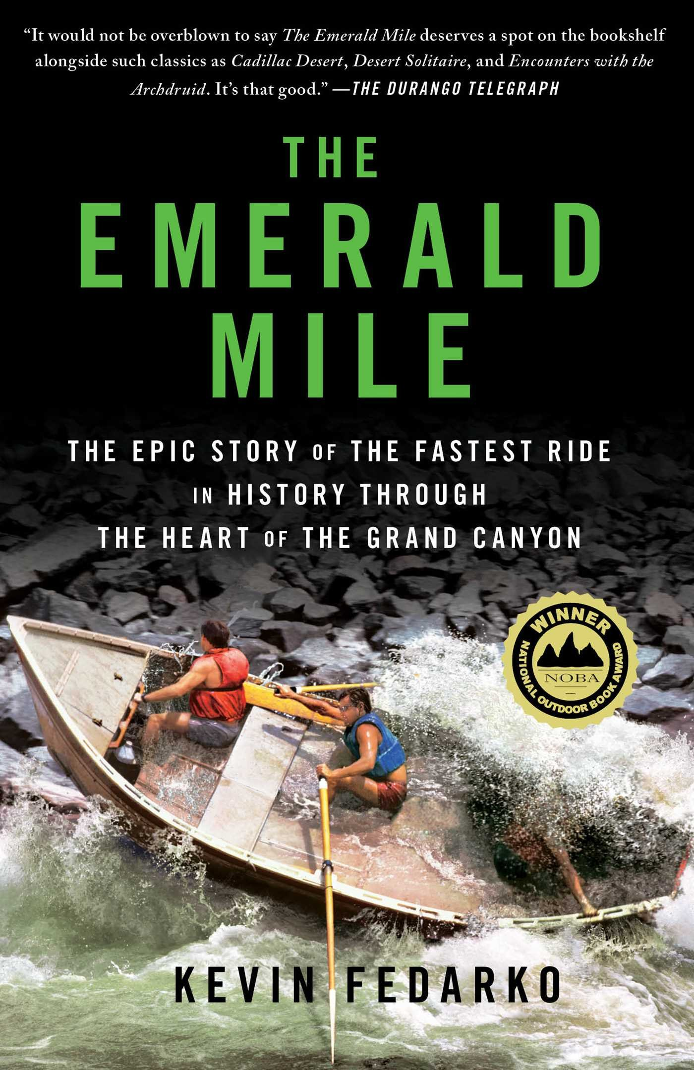 The Emerald Mile: The Epic Story Of The Fastest Ride In History Through The  Heart Of The Grand Canyon: Kevin Fedarko: 9781439159866: Amazon: Books