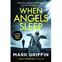 When Angels Sleep: A gripping, nail-biting serial killer thriller (The Holly Wakefield Thrillers) (English Edition)