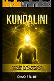 Kundalini: Awaken Shakti through Kundalini Meditation (Meditation, Yoga and Health)