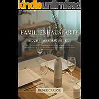 Familienhausparty (Buch 1) - Was machst du (German Edition)