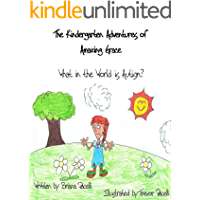 The Kindergarten Adventures of Amazing Grace: What in the World is Autism?: A Children's Book about Autism Spectrum…