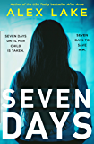 Seven Days: The gripping new 2020 psychological thriller from the USA Today bestselling author