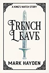 French Leave (A King's Watch Story Book 4) Kindle Edition
