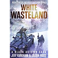 White Wasteland: A Black Autumn Saga (The Black Autumn Series Book 5)