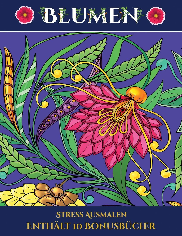 Stress Ausmalen Blumen Dieses Buch Besteht Aus 30 Malblatter